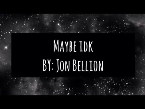 Maybe IDK - Jon Bellion (Lyric Video with...