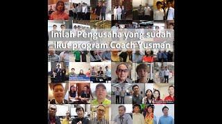 Testimonial Pengusaha yg di coaching Coach Yusman