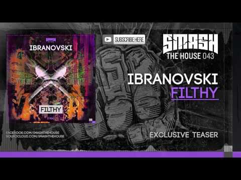 Ibranovski - Filthy - OUT NOW