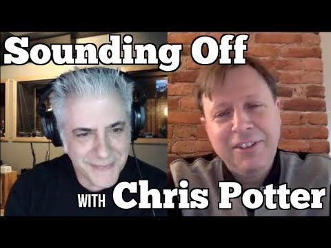 Chris Potter  On Sounding Off With Rick Beato