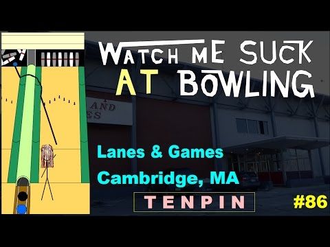 Watch Me Suck at Bowling! (Ep #86) Lanes and Games, Cambridge, MA