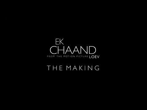 Ek Chaand: The Making