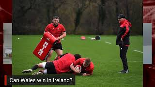The Gain Line: Wales team to face Ireland reaction