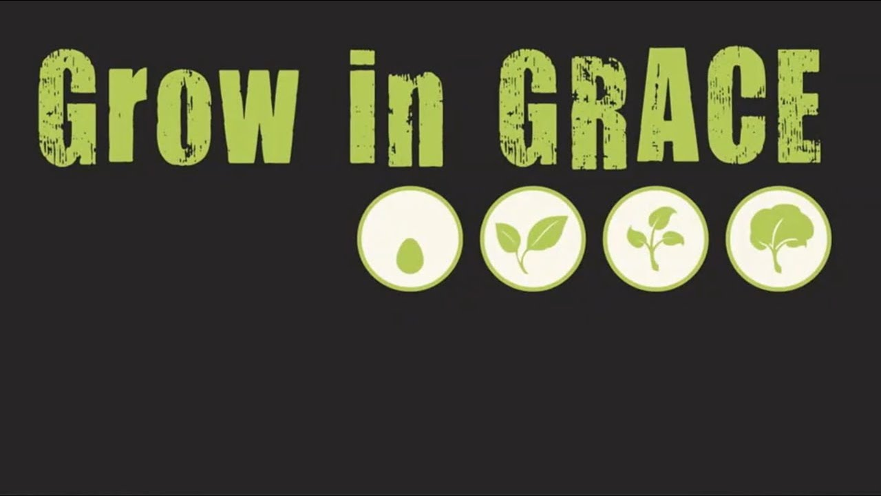 Grow in Grace - Fasting Service - Saturday - April 14, 2020 - Elder Hall