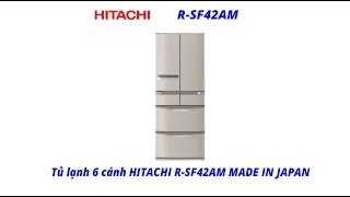 Tủ lạnh 6 cánh HITACHI R-SF42AM MADE IN JAPAN