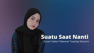 Hanin Dhiya Suatu Saat Nanti Cover Nation Takeover Tuesday