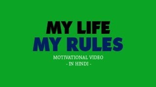My LIFE My RULES | Motivational Video | Hindi