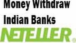How To Withdrawal Money From Neteller to Indian Banks