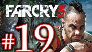 Cry Far - Far Cry 3 Walkthrough Playthrough Part 19 HD - RILEY!