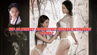 Download Video TOP 10 SEXIEST AND HOTTEST CHINESE ACTRESSES IN 2017 MP3 3GP MP4
