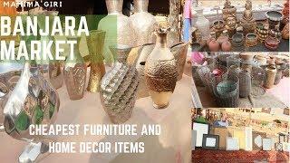 Banjara Market - Cheapest Home Decor and Furniture Items, घर सजाने का सोच रहे है तो यहाँ जरूर  जाये