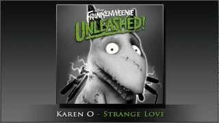 Karen O - Strange Love (Frankenweenie Unleashed!)