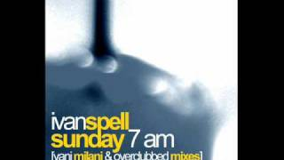 Ivan Spell - Sunday 7 am (Overclubbed Mix) - Deep Blue Eyes