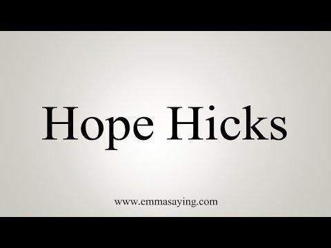 How to Pronounce Hope Hicks