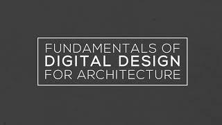Fundamentals of Digital Design for Architecture | UNLV