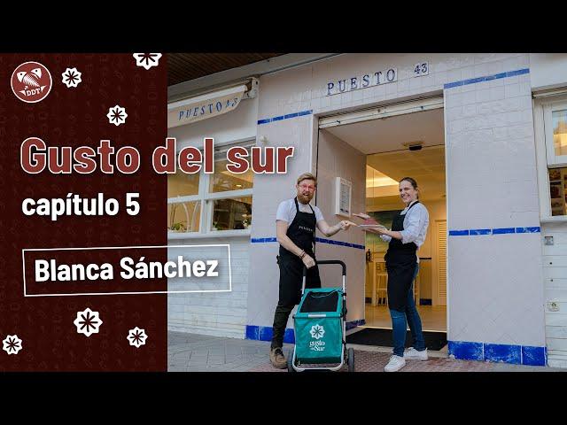 Gusto del sur: Blanca Sánchez   Capítulo 5