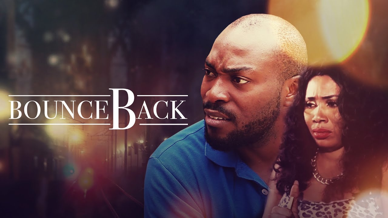 Bounce Back - Latest 2017 Nigerian Nollywood Drama Movie English Full HD