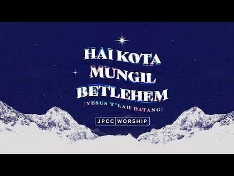 Hai Kota Mungil Betlehem (Yesus T'lah Datang) Official Lyric Video - JPCC Worship