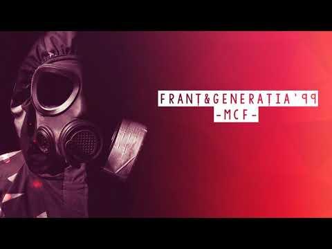 Franț & Generația '99 - MCF (prod. Franț)