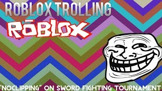 "Roblox Trolling: ""Noclipping"" On Sword Fighting Tournament"