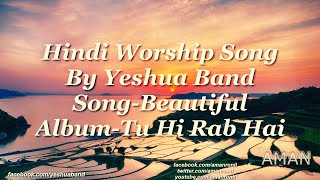 Beautiful (Lyrics) Song By Yeshua Band(Tu Hi Rab Hai)