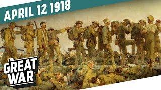 The Battle of La Lys - Operation Georgette I THE GREAT WAR Week 194