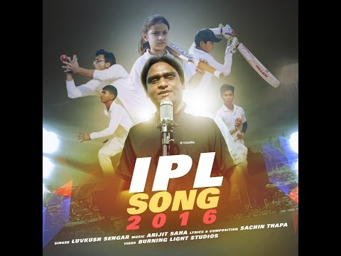 IPL SONG 2016   OFFICIAL RELEASE   LUVKUSH SENGAR   STUDIO 6 PRODUCTIONS