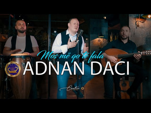 Adnan Daci  - Mos me qo te fala