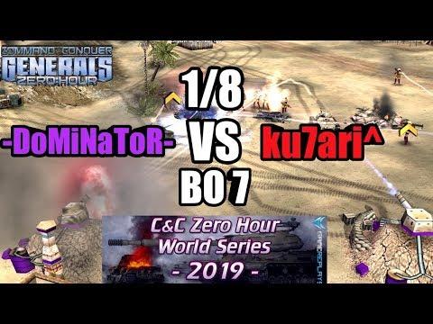 -DoMiNaToR- Vs Ku7ari^ | WORLD SERIES 2019 [Generals Zero Hour] 1/8