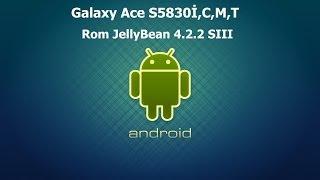 Rom JellyBean 4.2.2 Samsung Galaxy Ace GTS5830İ,M,