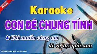 Con đê chung tình karaoke - karaoke con de chung tinh