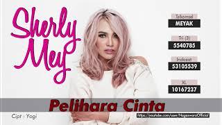 Sherly May - Pelihara Cinta (Official Audio Video)