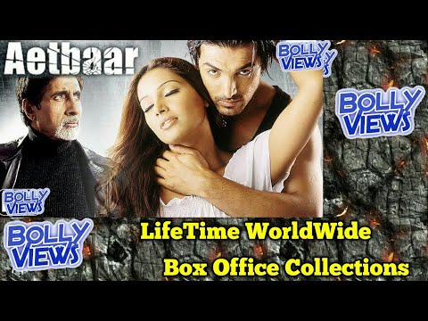 Aetbaar bollywood movie lifetime worldwide box office - Bollywood movie box office collection ...