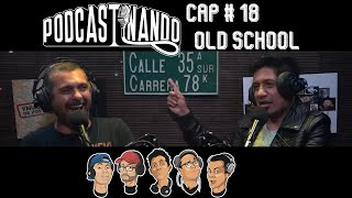 Podcastinando: Cap #18 - Old School
