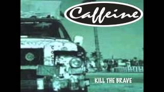 [2.22 MB] CAFFEINE - Kill The Brave *Audio*