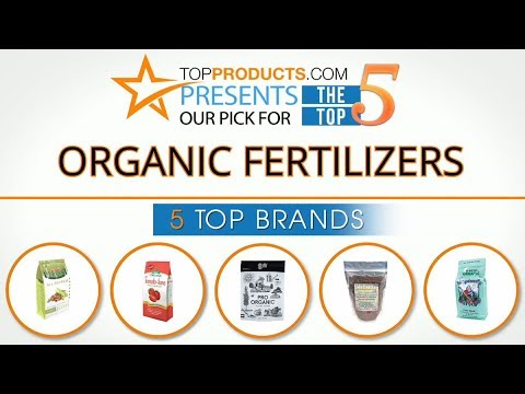 Best Organic Fertilizer Reviews 2017 – How to Choose the Best Organic Fertilizer