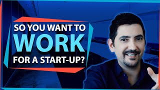 So You Want To Work For a Start-up?