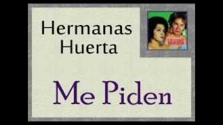 Hermanas Huerta: Me Piden.