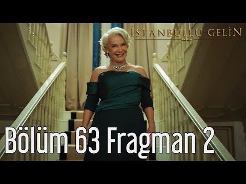 İstanbullu Gelin 63. Bölüm 2. Fragman