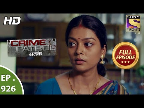 Crime Patrol Satark – Ep 926  – Full Episode – 10th  June, 2018