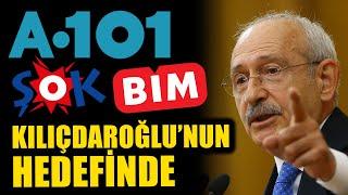 Kemal Kılıçdaroğlu'nun hedefinde A 101, BİM ve ŞOK var