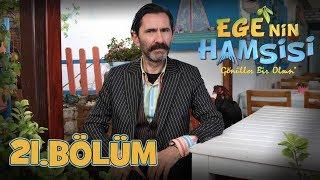 Ege'nin Hamsisi - 21.Bölüm