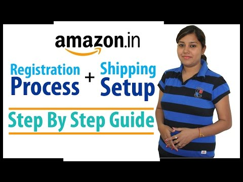 How to register & activate seller account and shipping setup on Amazon India