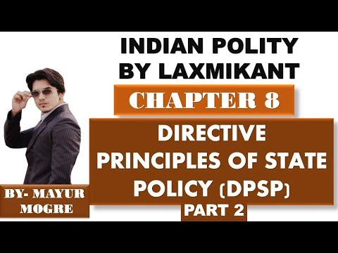 Indian Polity by Laxmikant chapter 8- Directive Principles of state Policy part 2