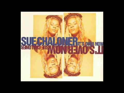 Sue Chaloner - It's Over Now (Remixes)