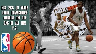 NBA 2K8 10 years later: Downgrades  (Ranking the top 2Ks of all time P.2)