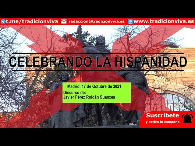 Celebrando la #Hispanidad, discurso de Javier Pérez-  Roldán