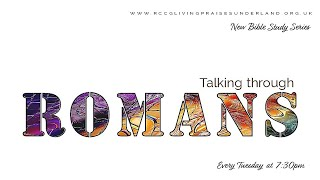 Livingpraise Weekly Bible Study // Talking through Romans
