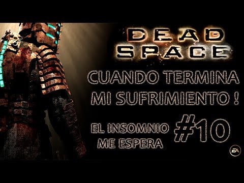 Dead Space - Directo Solo para Valientes - Cap 10 asusta menos que el debate xD