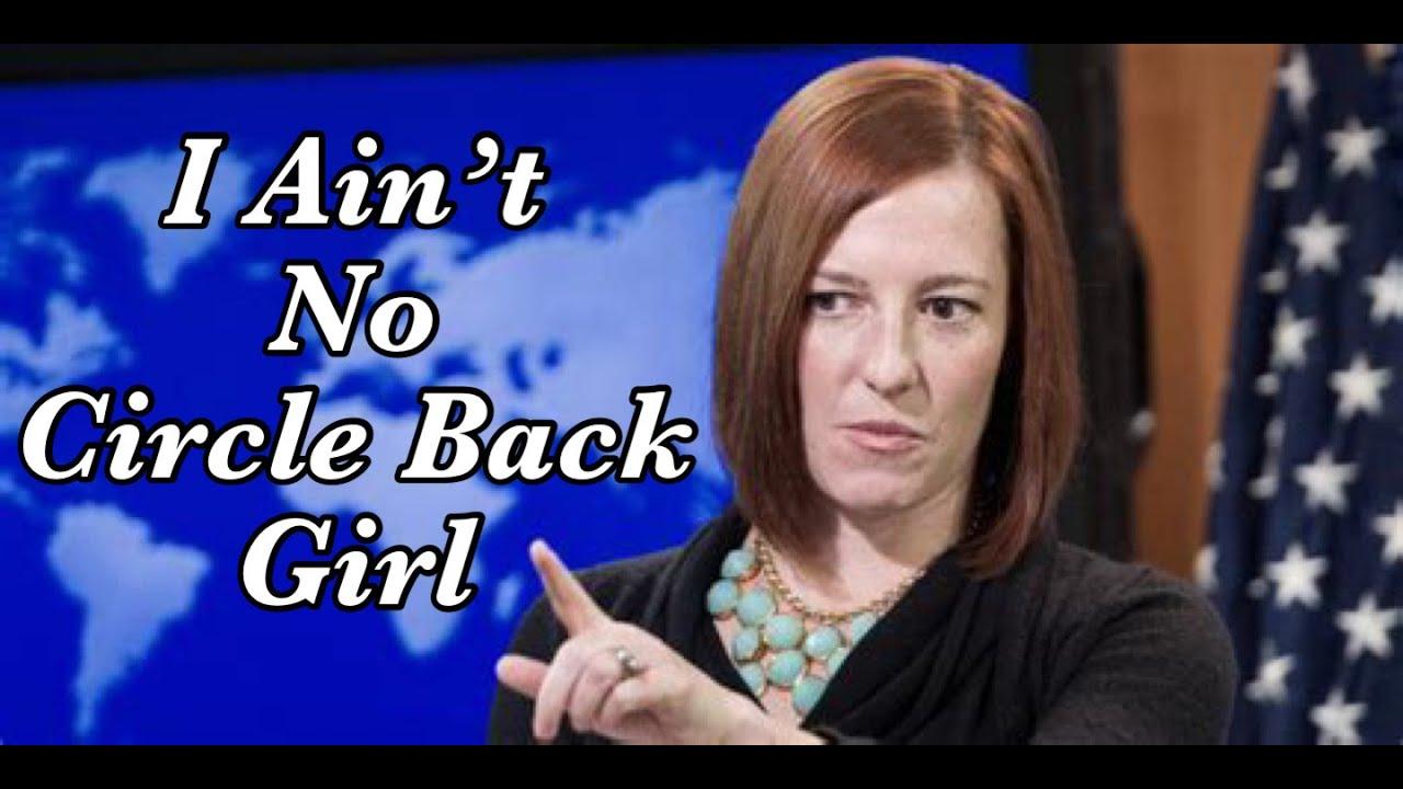 Jen Psaki Ain T No Circle Back Girl Youtube
